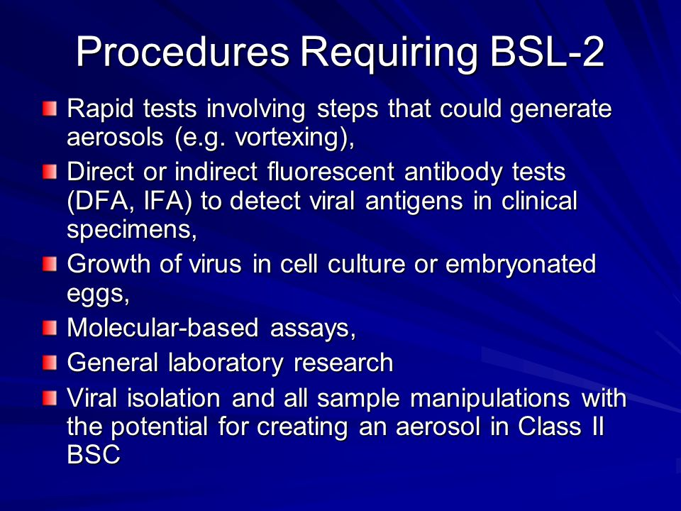 Procedures Requiring BSL-2 Rapid tests involving steps that could generate aerosols (e.g.