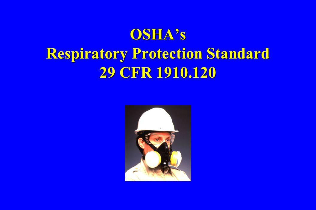 OSHA's Respiratory Protection Standard 29 CFR 1910.120