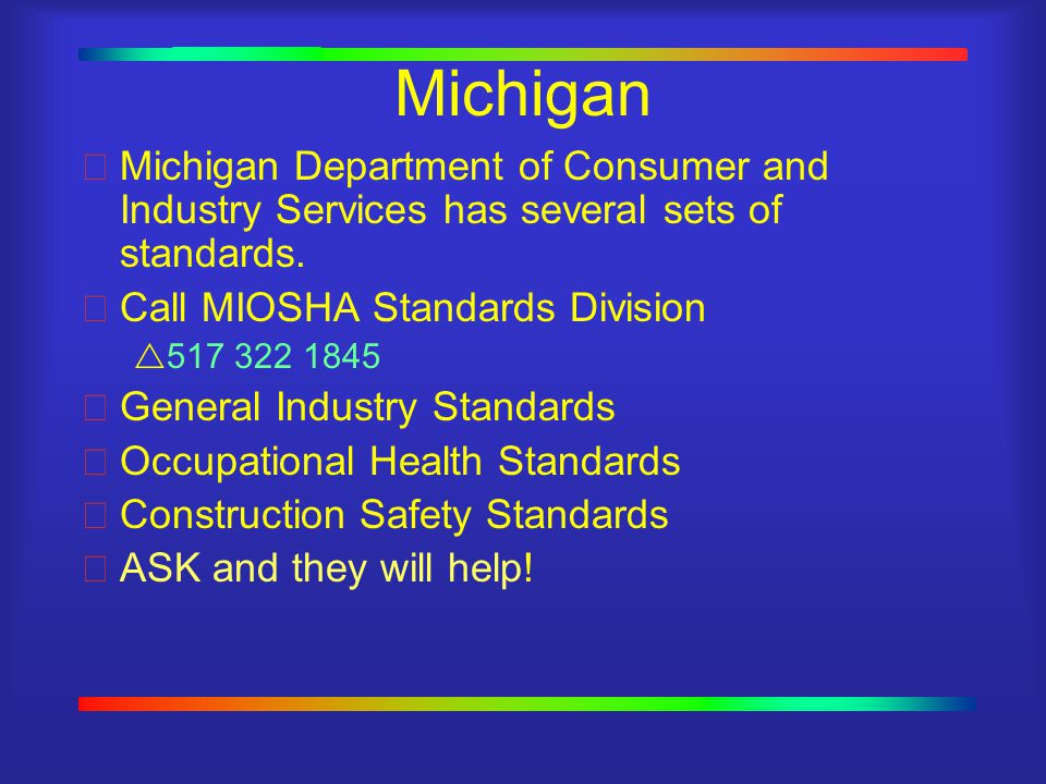 Michigan Michigan Department of Consumer and Industry Services has several sets of standards.