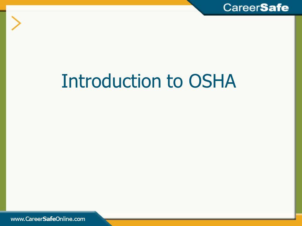 www.CareerSafeOnline.com Introduction to OSHA
