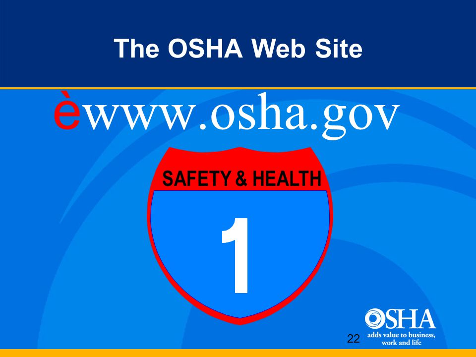 22 The OSHA Web Site èwww.osha.gov SAFETY & HEALTH