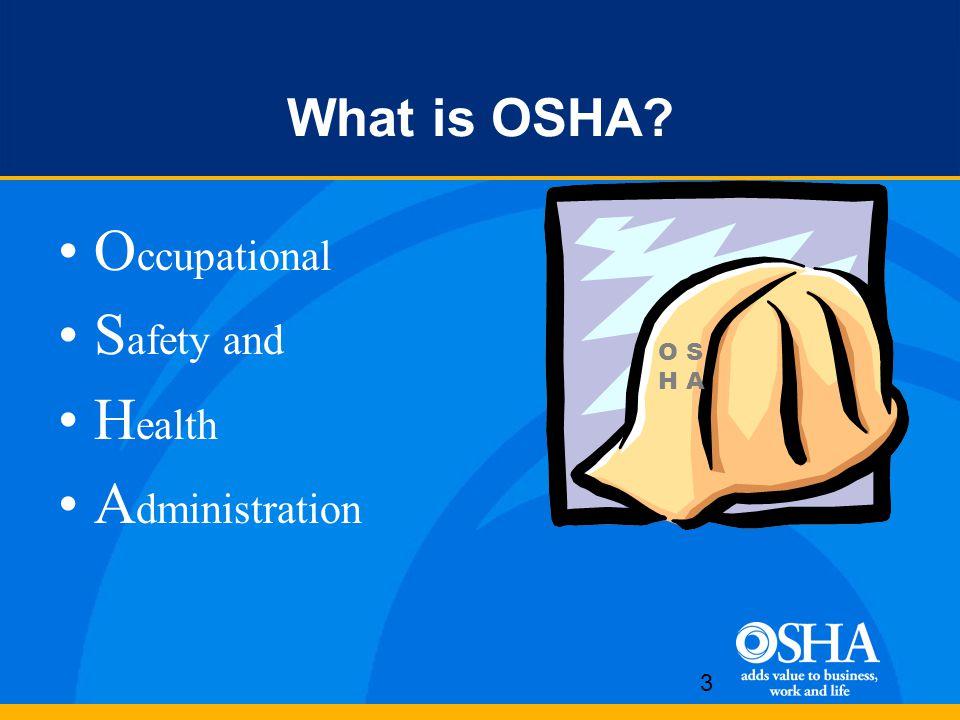 4 Why was OSHA created.