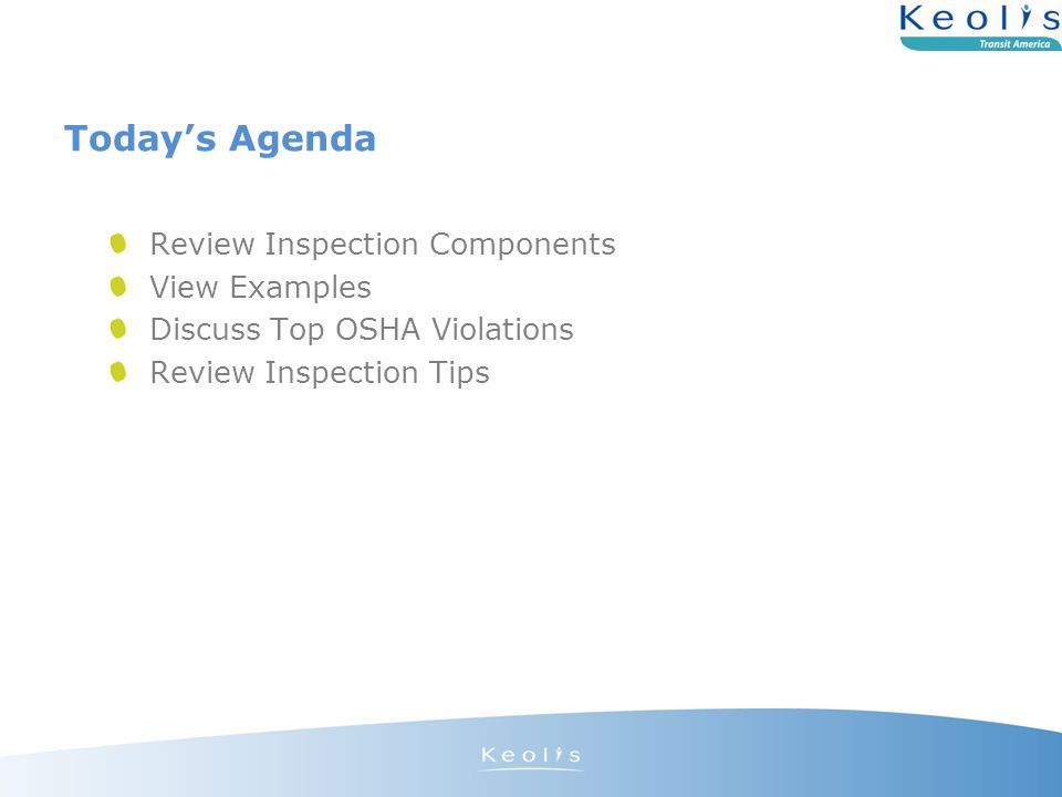 Today's Agenda Review Inspection Components View Examples Discuss Top OSHA Violations Review Inspection Tips