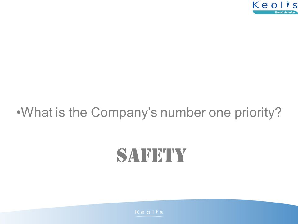 What is the Company's number one priority Safety