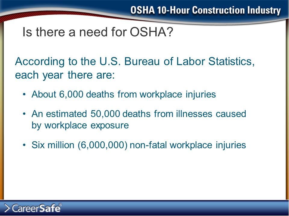 Is there a need for OSHA. According to the U.S.