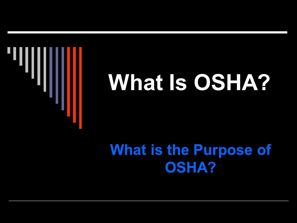 What is OSHA.