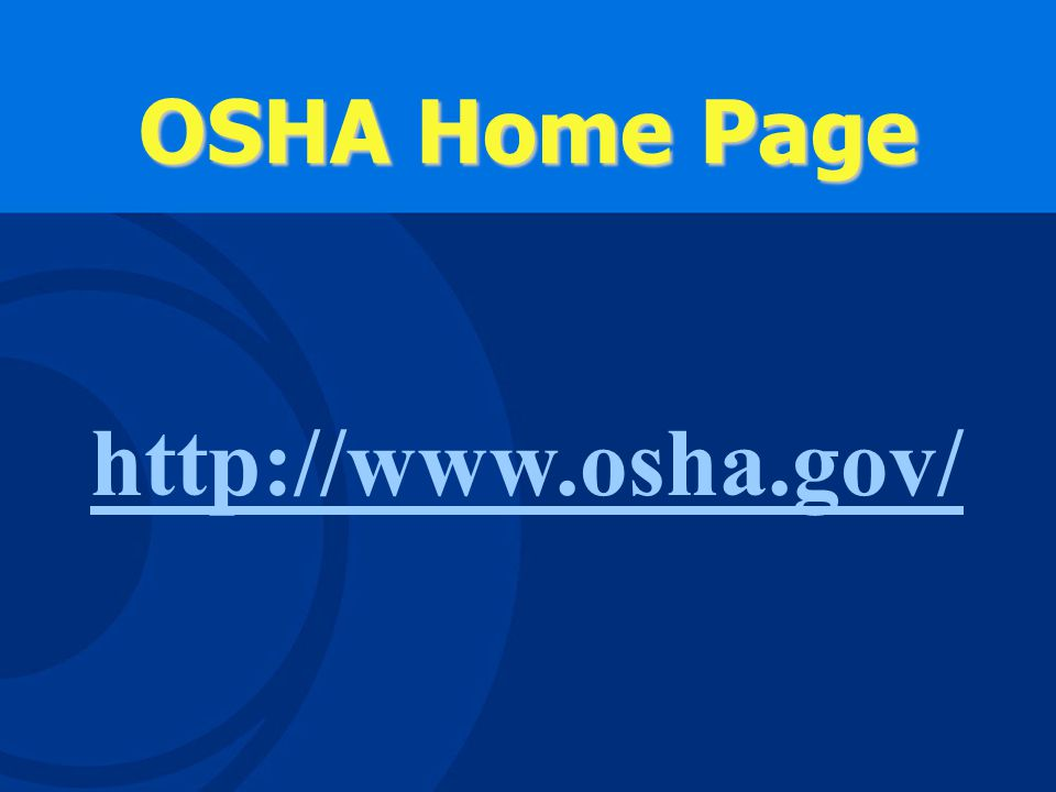 OSHA's Web Site User Friendly!User Friendly.