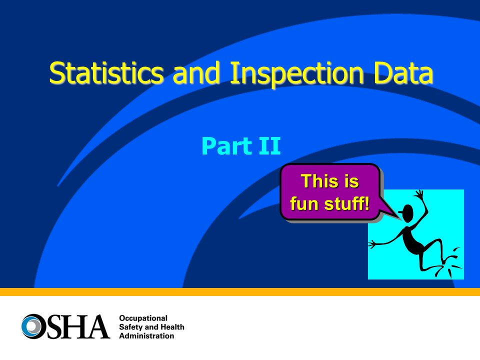 Statistics and Inspection Data Part II This is fun stuff! This is fun stuff!