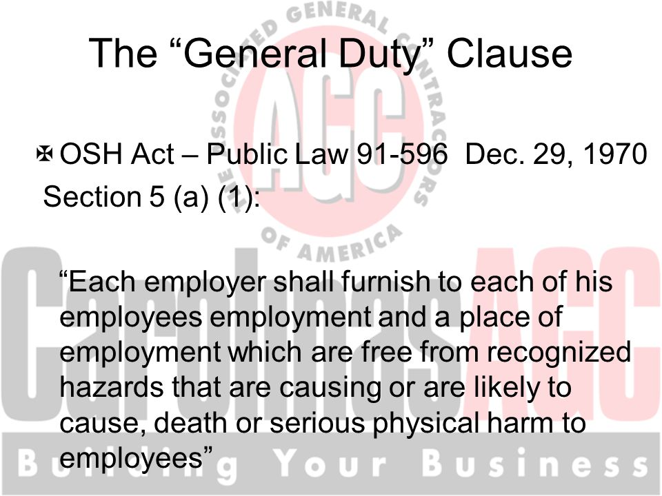 The General Duty Clause XOSH Act – Public Law 91-596 Dec.