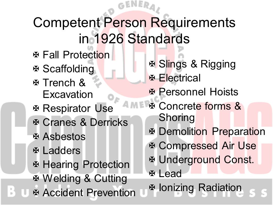 Competent Person Requirements in 1926 Standards XFall Protection XScaffolding XTrench & Excavation XRespirator Use XCranes & Derricks XAsbestos XLadde
