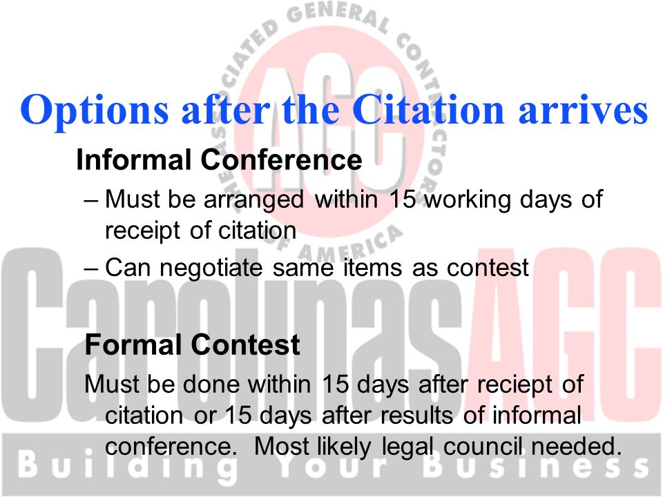 Informal Conference –Must be arranged within 15 working days of receipt of citation –Can negotiate same items as contest Formal Contest Must be done within 15 days after reciept of citation or 15 days after results of informal conference.