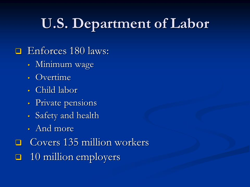 Occupational Safety and Health Administration (OSHA)  Created in 1971 by the Occupational Safety and Health Act of 1970  Coverage: 135 million workers at 7.2 million worksites  Since establishment, workplace fatalities declined by 60%  Injuries and diseases have declined by 40%  Workforce has doubled