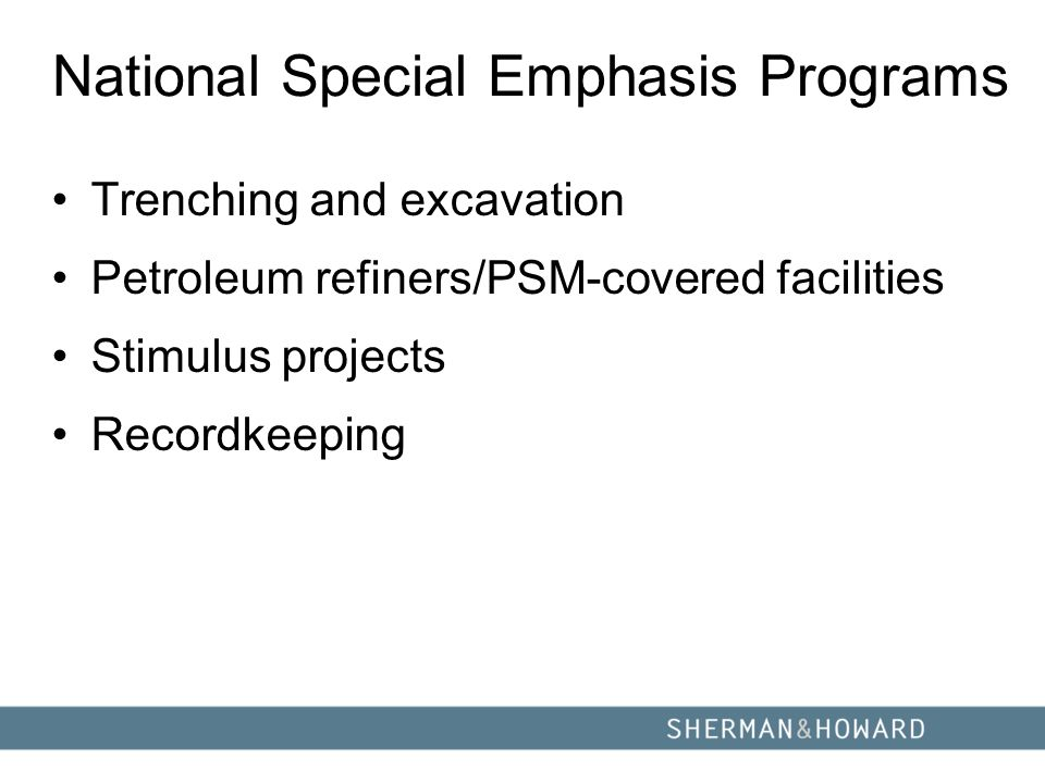 National Special Emphasis Programs Trenching and excavation Petroleum refiners/PSM-covered facilities Stimulus projects Recordkeeping