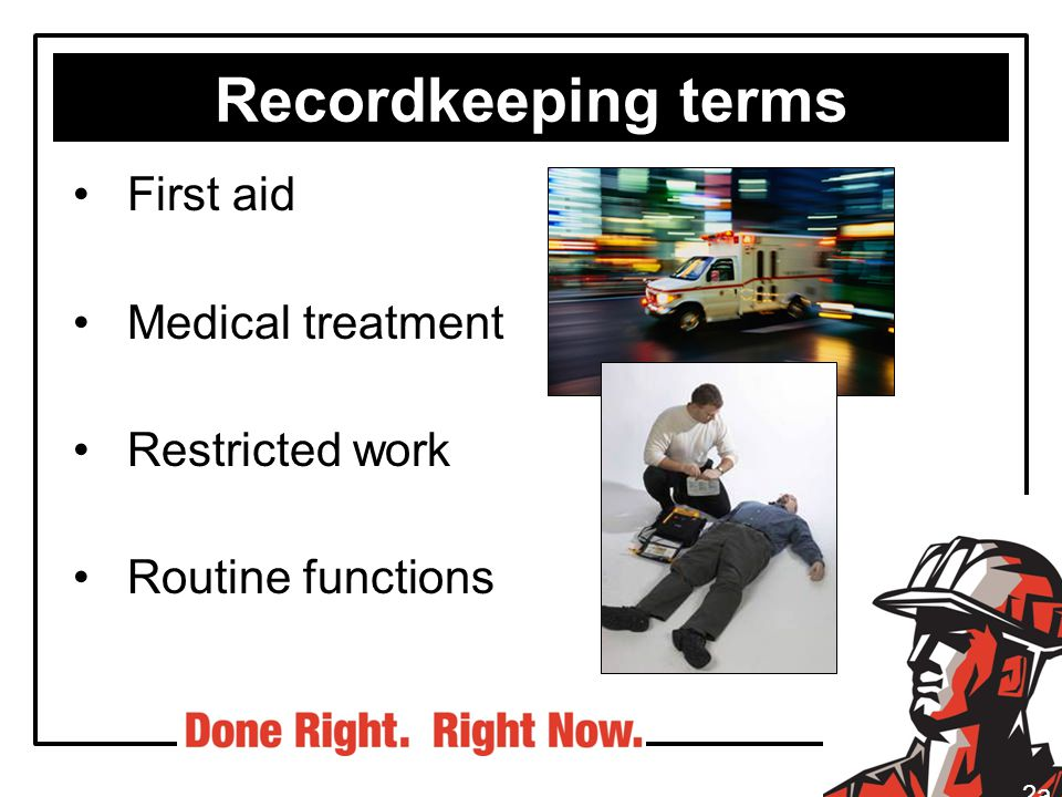 Recordkeeping terms First aid Medical treatment Restricted work Routine functions 2a