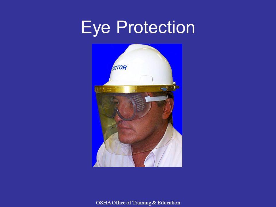 Eye Protection OSHA Office of Training & Education
