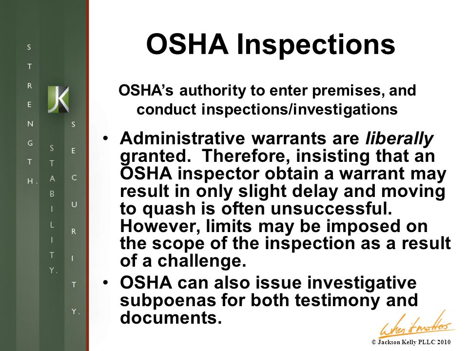 OSHA Inspections Administrative warrants are liberally granted.