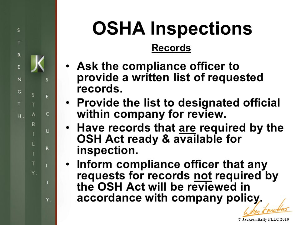 OSHA Inspections Ask the compliance officer to provide a written list of requested records.
