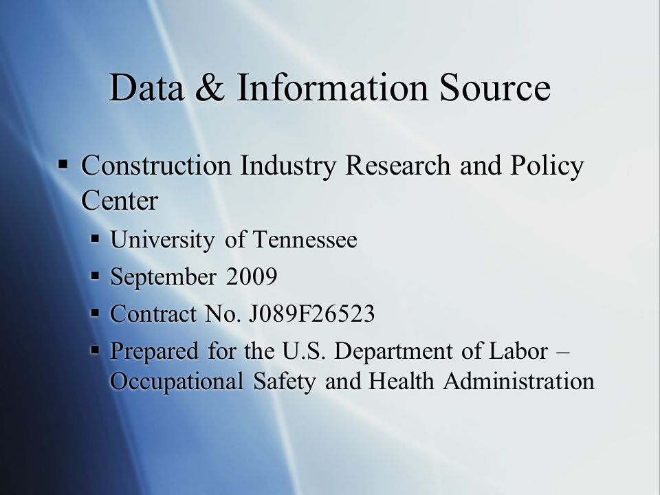 Data & Information Source  Construction Industry Research and Policy Center  University of Tennessee  September 2009  Contract No. J089F26523  Pr