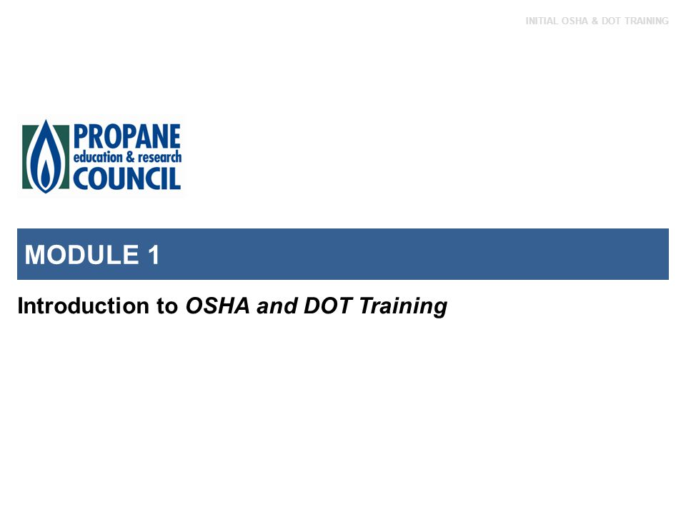 LESSON 1 INITIAL OSHA & DOT TRAINING DOT Training Requirements, cont.