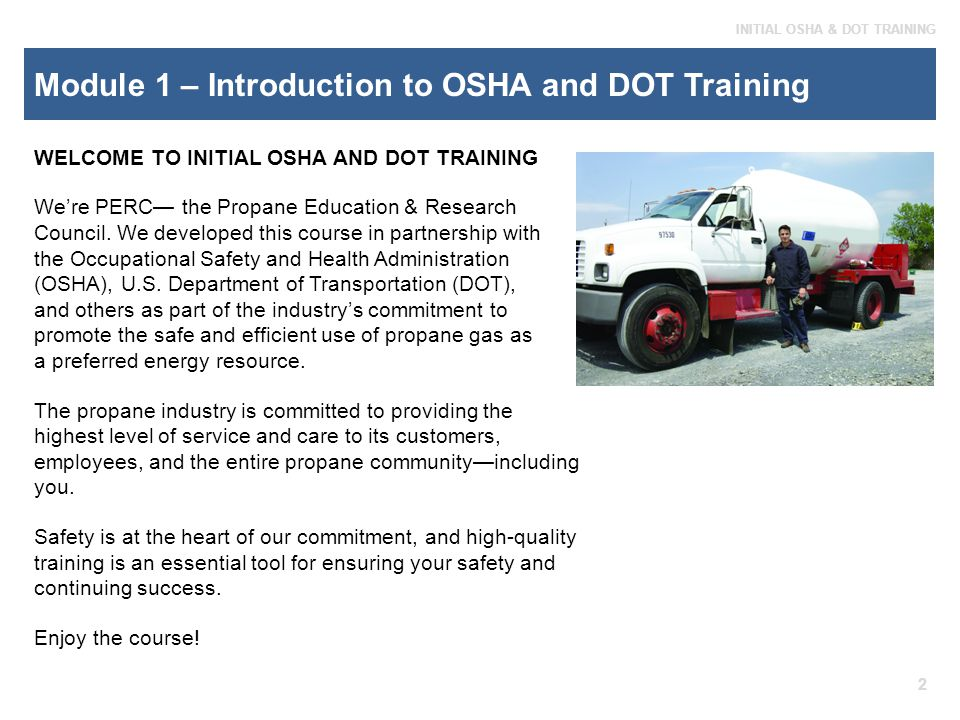 LESSON 1 INITIAL OSHA & DOT TRAINING Additional DOT Training Requirements Before performing tasks regulated by the HMR, you must be fully trained on your specific job tasks.