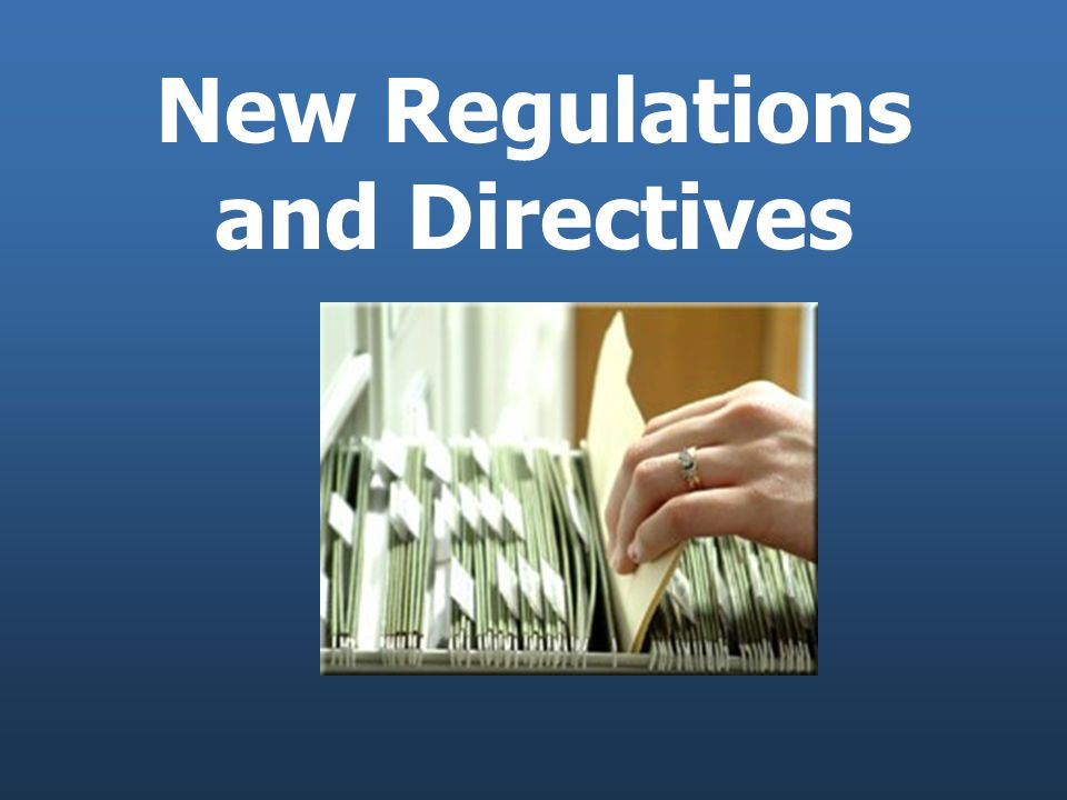New Regulations and Directives