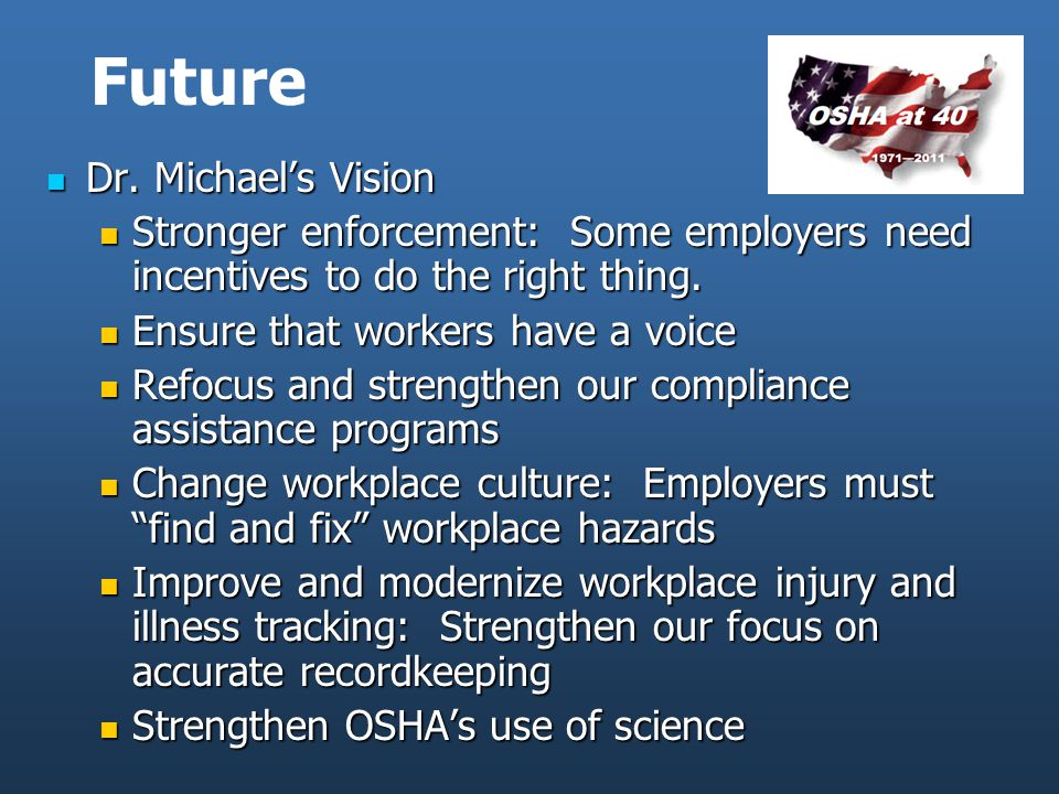 Future Dr. Michael's Vision Dr. Michael's Vision Stronger enforcement: Some employers need incentives to do the right thing. Stronger enforcement: Som