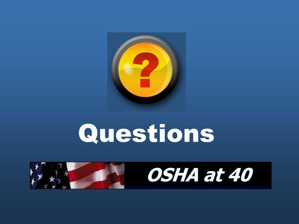 Questions OSHA at 40