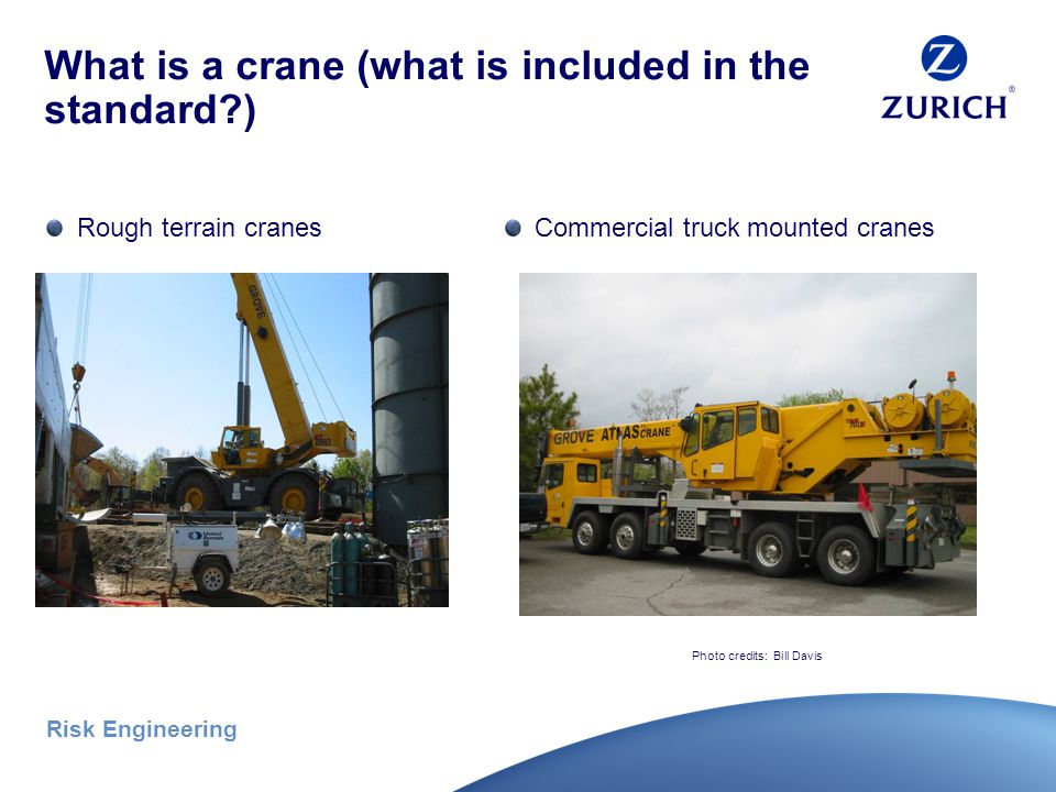 Risk Engineering What is a crane (what is included in the standard?) Locomotive cranes Photo credit: Bill Davis