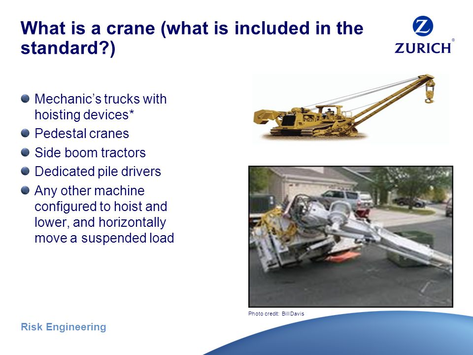 Risk Engineering What is a crane (what is included in the standard ) Tower cranes Photo credit: Bill Davis