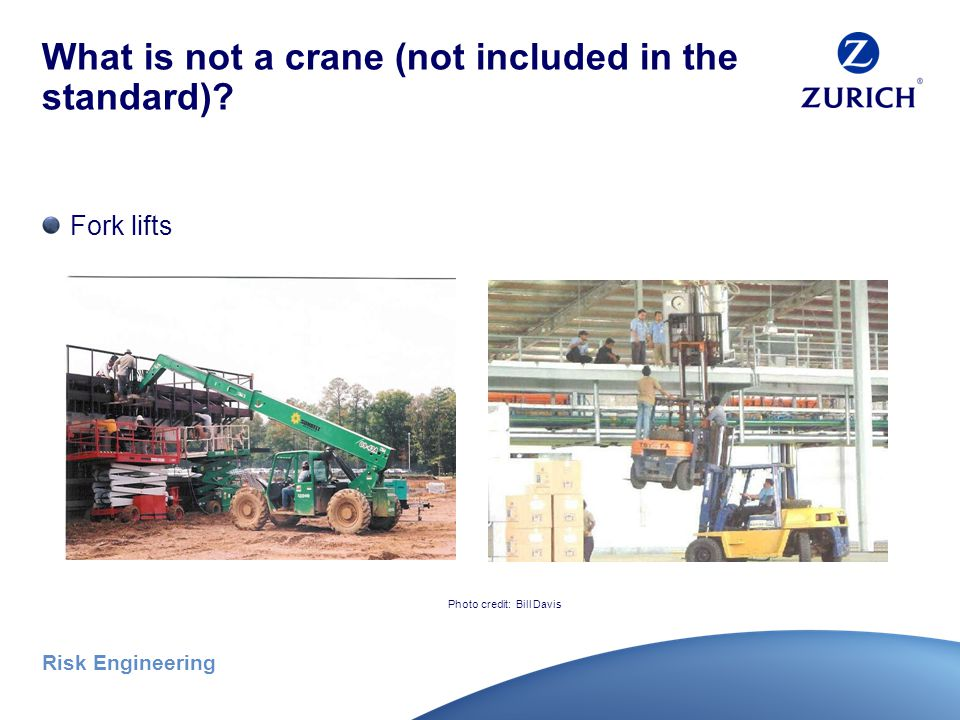 Risk Engineering What is not a crane (not included in the standard).
