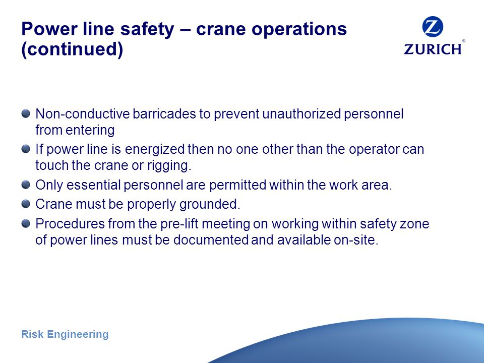 Risk Engineering Power line safety – crane operations Work zone must be identified.