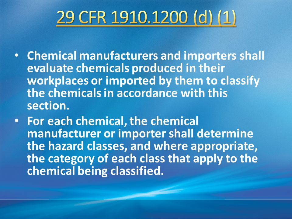 Employers are not required to classify chemicals unless they choose not to rely on the classification performed by the chemical manufacturer or importer for the chemical to satisfy this requirement.