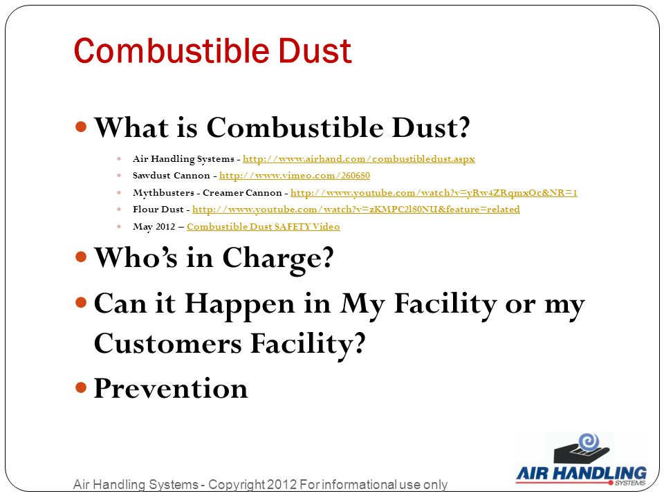 Combustible Dust Air Handling Systems - Copyright 2012 For informational use only What is Combustible Dust.