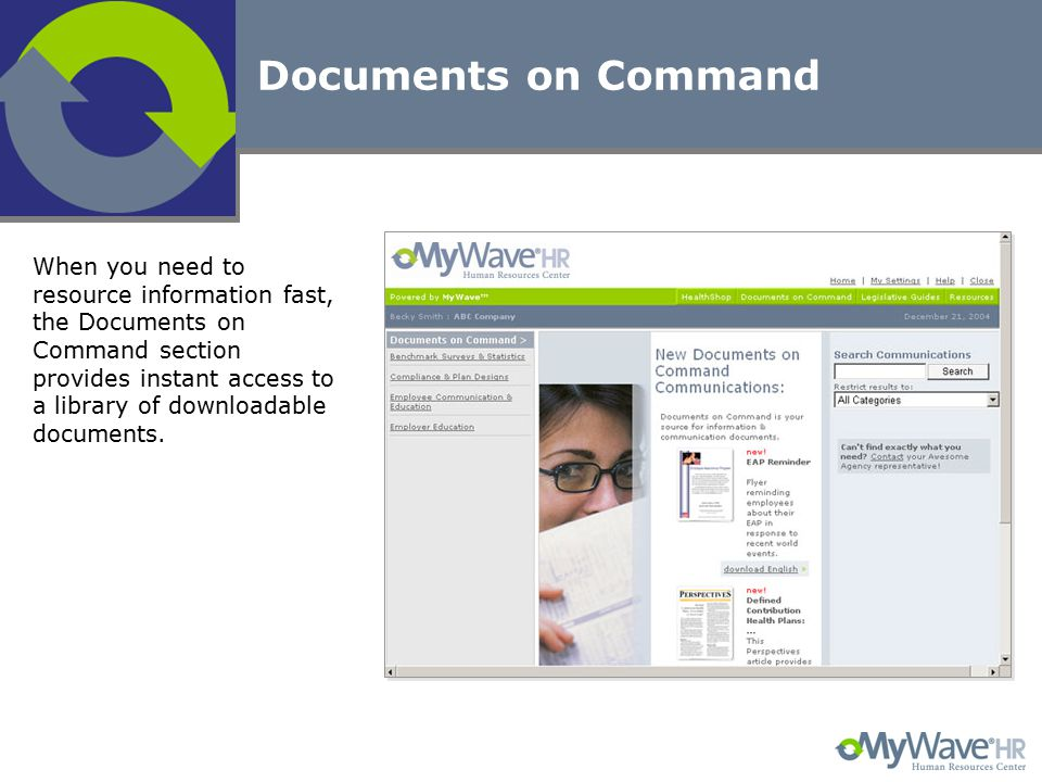 Documents on Command When you need to resource information fast, the Documents on Command section provides instant access to a library of downloadable documents.