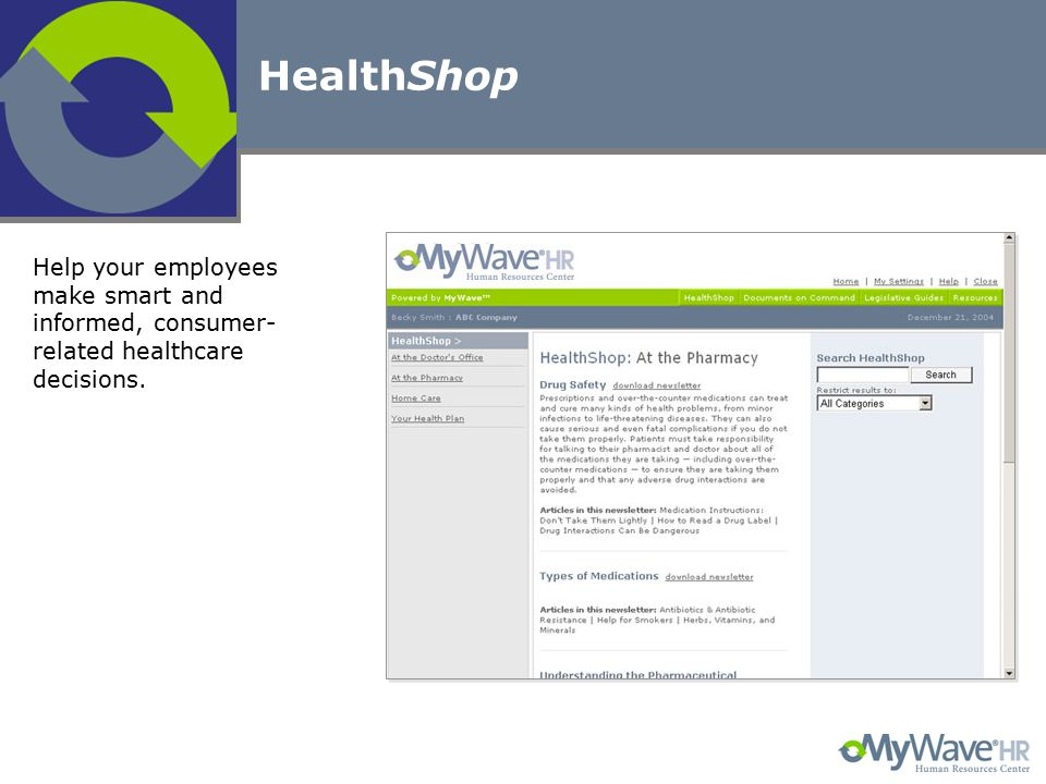 HealthShop Help your employees make smart and informed, consumer- related healthcare decisions.