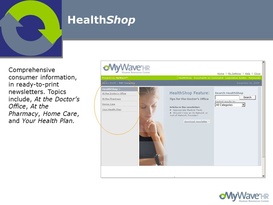 HealthShop Comprehensive consumer information, in ready-to-print newsletters. Topics include, At the Doctor's Office, At the Pharmacy, Home Care, and