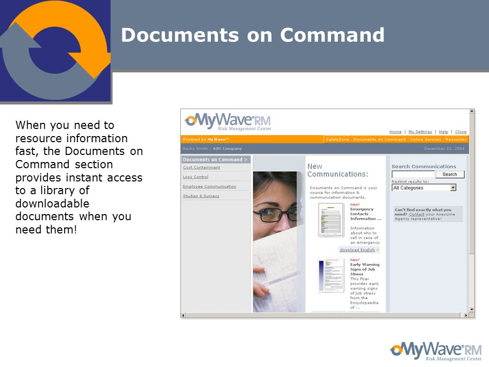 Documents on Command When you need to resource information fast, the Documents on Command section provides instant access to a library of downloadable documents when you need them!