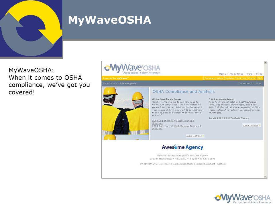 MyWaveOSHA MyWaveOSHA: When it comes to OSHA compliance, we've got you covered!