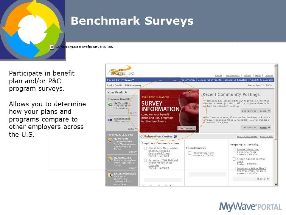 Participate in benefit plan and/or P&C program surveys.