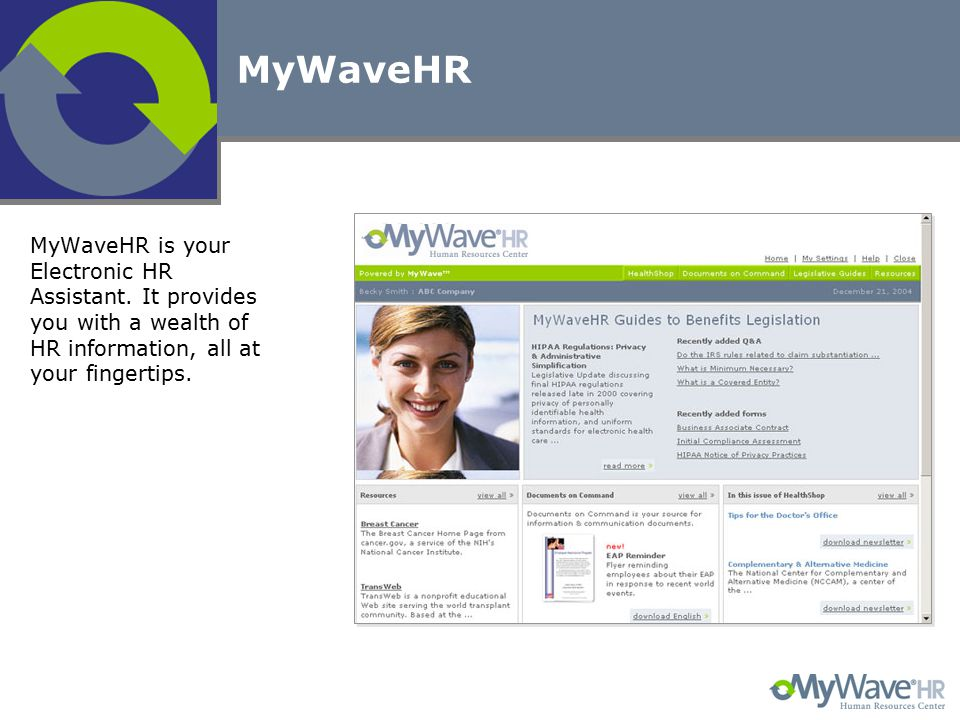 MyWaveHR MyWaveHR is your Electronic HR Assistant. It provides you with a wealth of HR information, all at your fingertips.