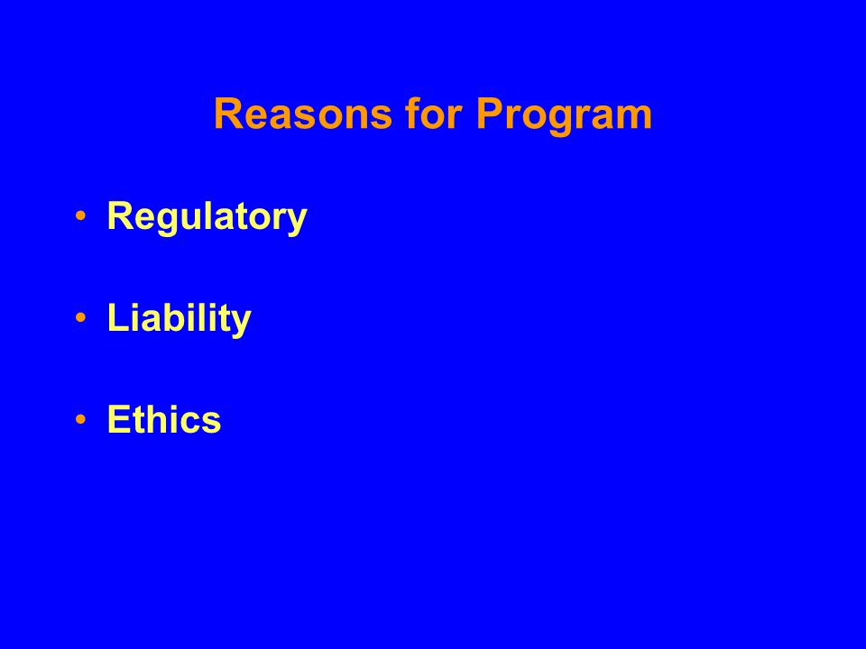 Reasons for Program Regulatory Liability Ethics