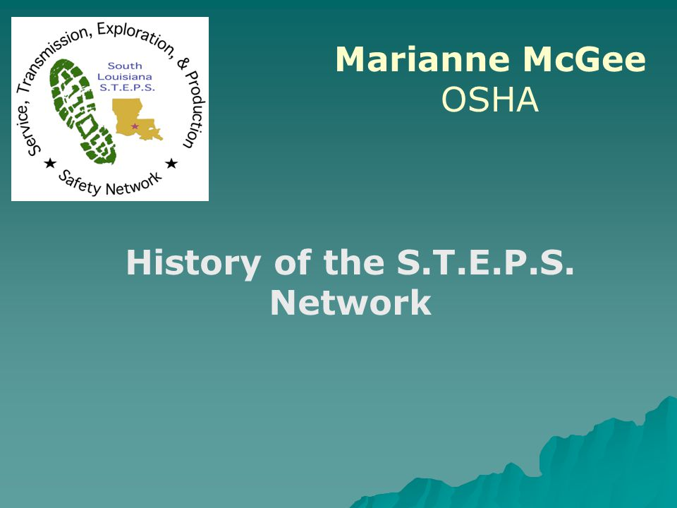 Marianne McGee OSHA History of the S.T.E.P.S. Network