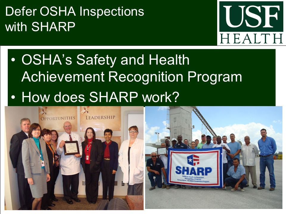 Defer OSHA Inspections with SHARP OSHA's Safety and Health Achievement Recognition Program How does SHARP work?
