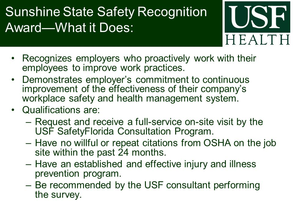 Sunshine State Safety Recognition Award—What it Does: Recognizes employers who proactively work with their employees to improve work practices.
