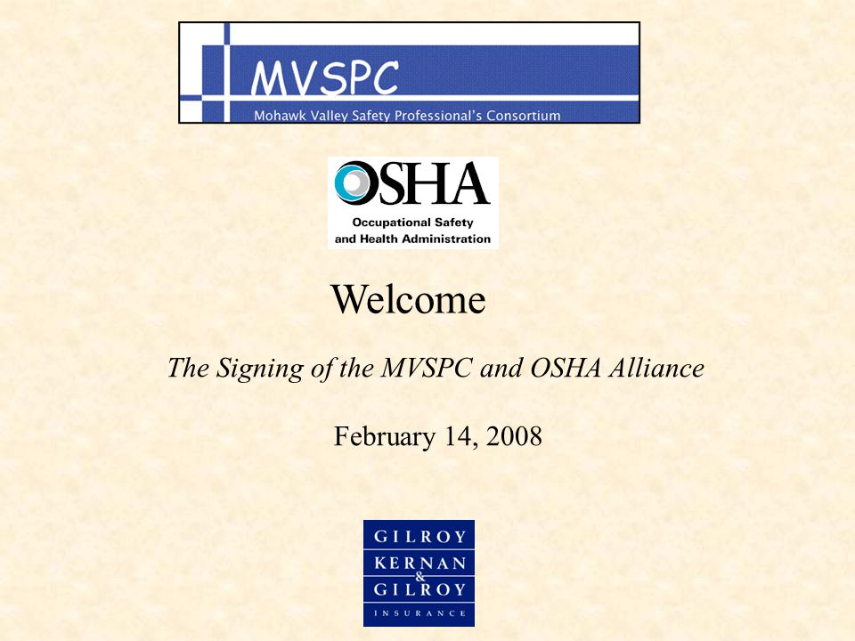 Welcome The Signing of the MVSPC and OSHA Alliance February 14, 2008