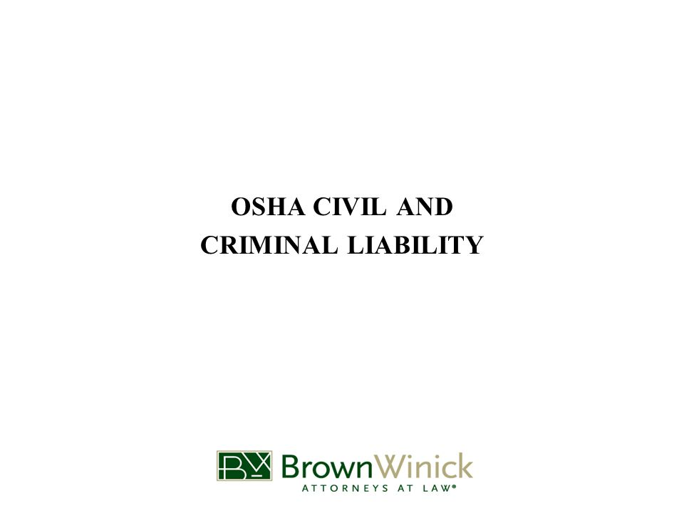 OSHA CIVIL AND CRIMINAL LIABILITY