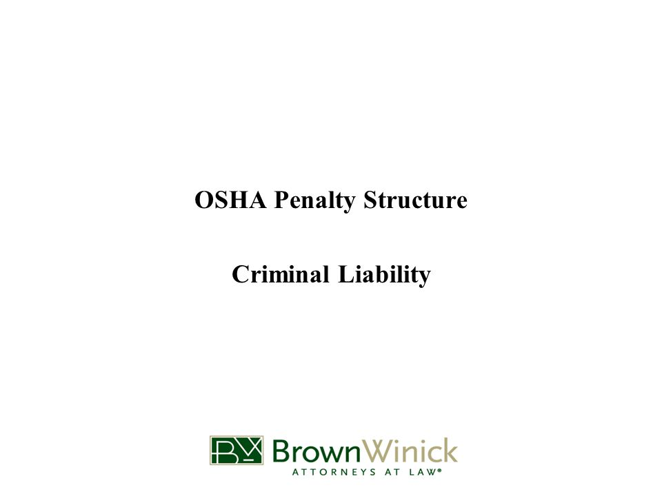 OSHA Penalty Structure Criminal Liability