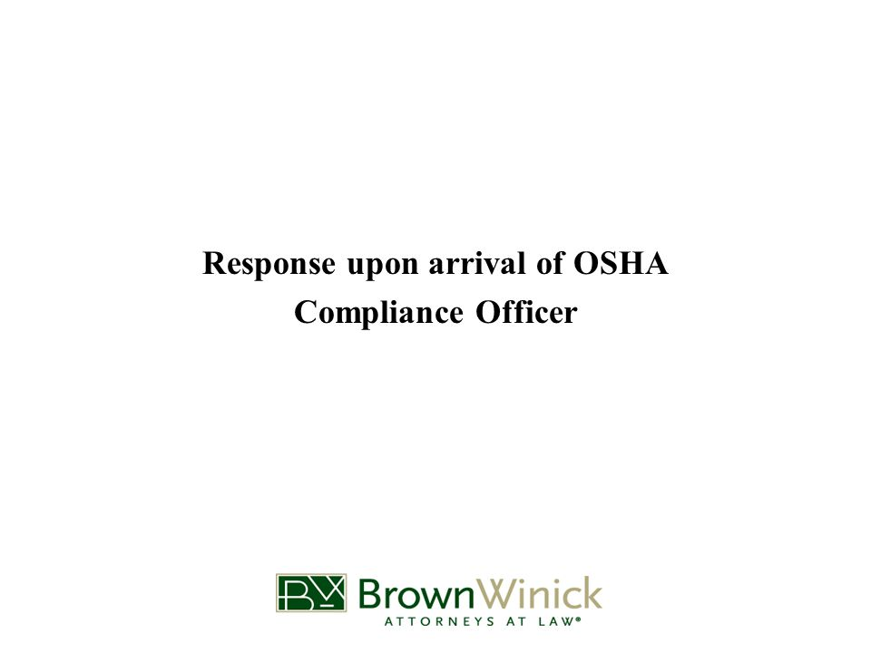 Response upon arrival of OSHA Compliance Officer
