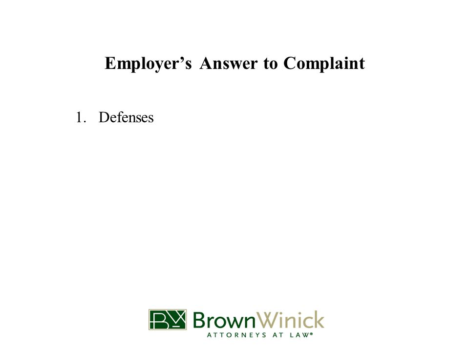 Employer's Answer to Complaint 1.Defenses