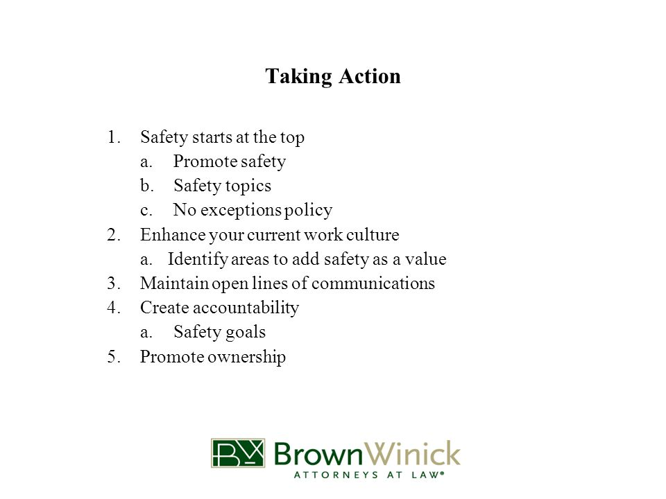 Putting Principles Into Practice 1.Job site safety meetings a.Physical b.Mental 2.Recognize safety performance
